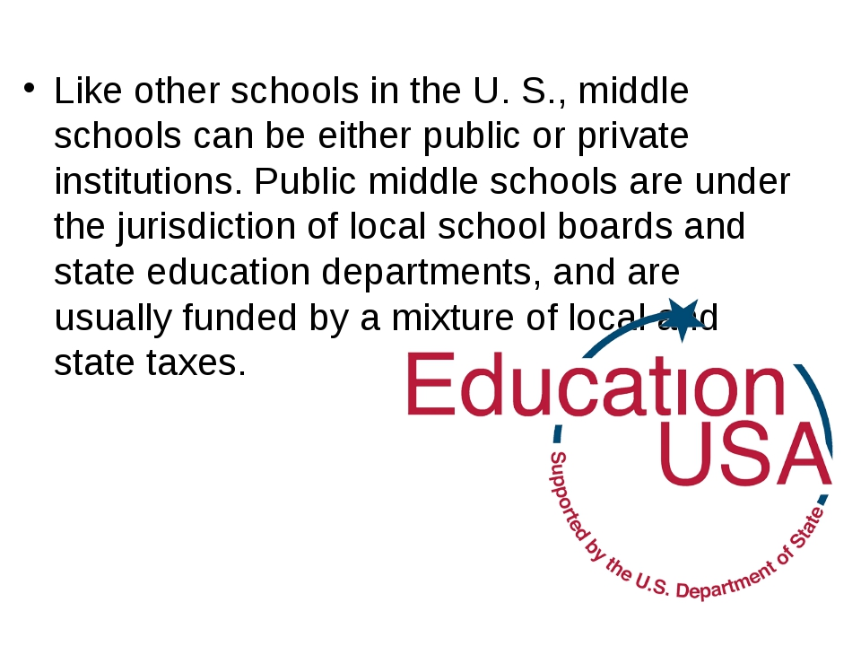 Like other schools in the U. S., middle schools can be either public or priva...