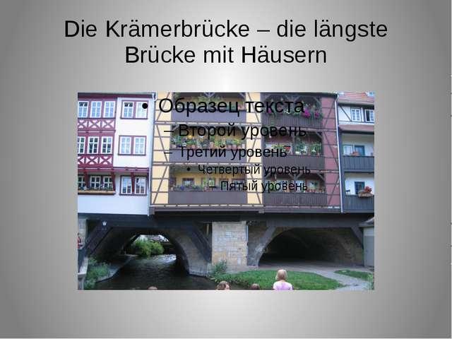 Die Krämerbrücke – die längste Brücke mit Häusern
