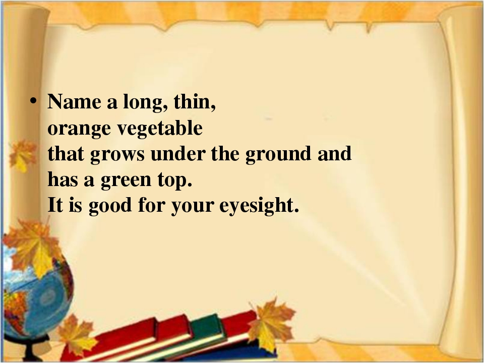Name a long, thin, orange vegetable that grows under the ground and has a gre...