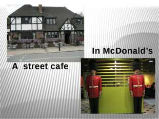 A street cafe In McDonald's