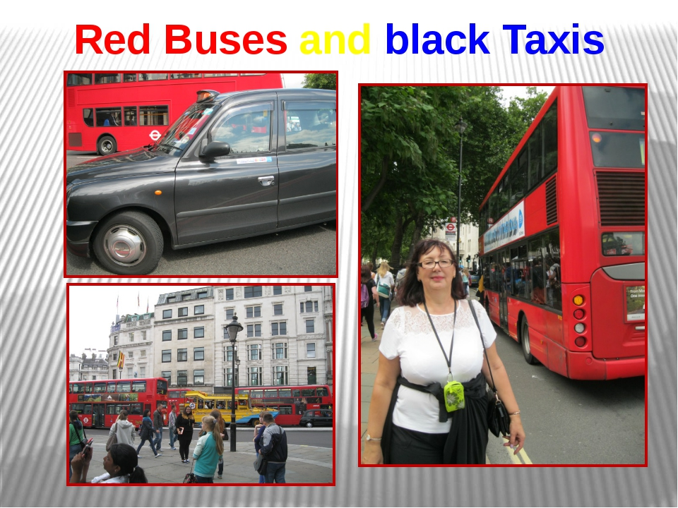Red Buses and black Taxis