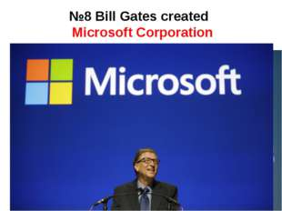 №8 Bill Gates created Microsoft Corporation
