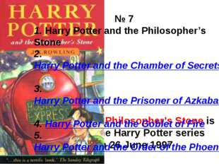 Harry Potter and the Philosopher's Stone is the first novel in the Harry Pot
