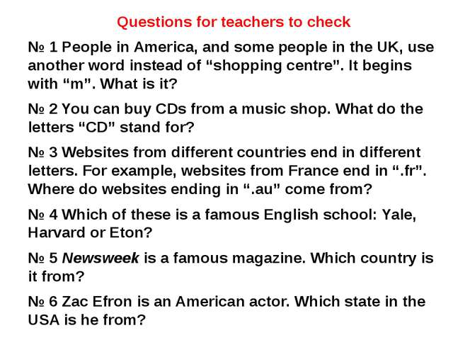 Questions for teachers to check № 1 People in America, and some people in the...