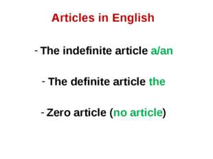Articles in English The indefinite article a/an The definite article the Zero