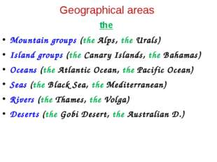 the Mountain groups (the Alps, the Urals) Island groups (the Canary Islands,