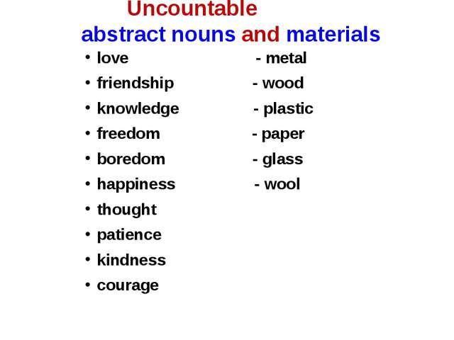 Uncountable abstract nouns and materials love - metal friendship - wood knowl...