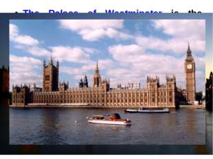 The Palace of Westminster is the meeting place of the House of Commons and th