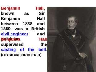 Benjamin Hall, known as Sir Benjamin Hall between 1838 and 1859, was a Britis
