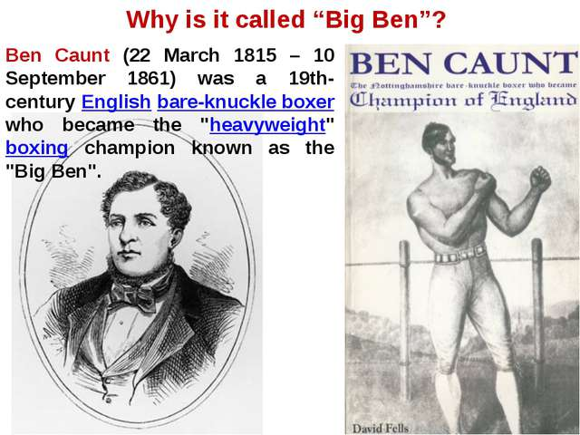 "Why is it called ""Big Ben""? Ben Caunt (22 March 1815 – 10 September 1861) was..."