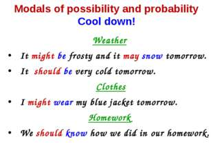 Weather It might be frosty and it may snow tomorrow. It should be very cold t