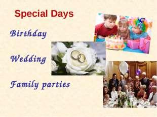 Special Days Birthday Wedding Family parties