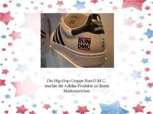 Die Hip-Hop-GruppeRun-D.M.C. machte die Adidas-Produkte zu ihrem Markenzeichen