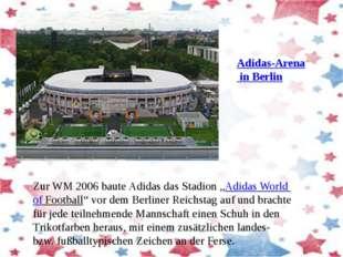 """Zur WM 2006 baute Adidas das Stadion """"Adidas World of Football"""" vor dem Berli"""
