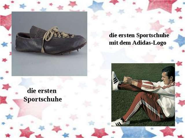 die ersten Sportschuhe die ersten Sportschuhe mit dem Adidas-Logo