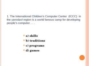 1. The International Children's Computer Center (ICCC) in the yaroslavl regio