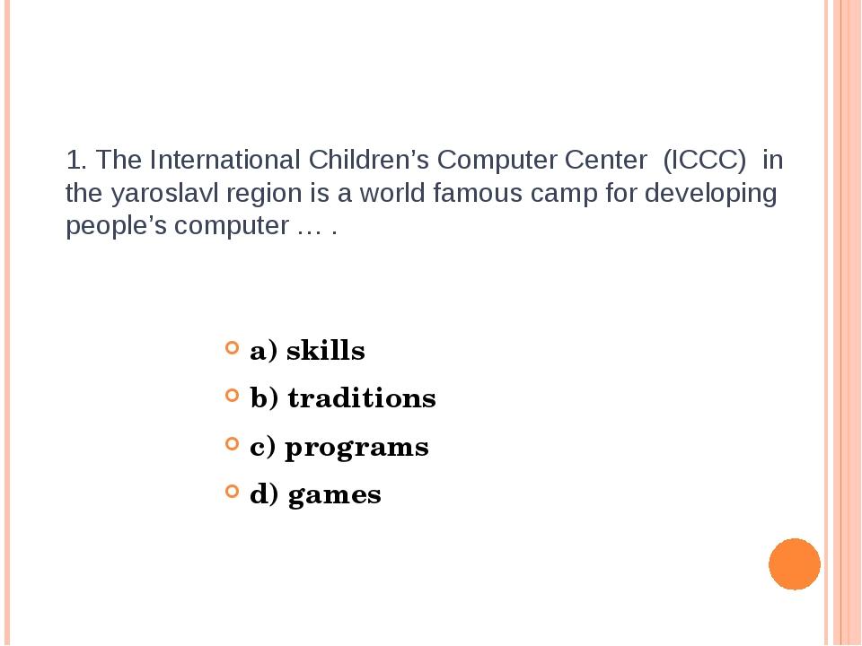 1. The International Children's Computer Center (ICCC) in the yaroslavl regio...