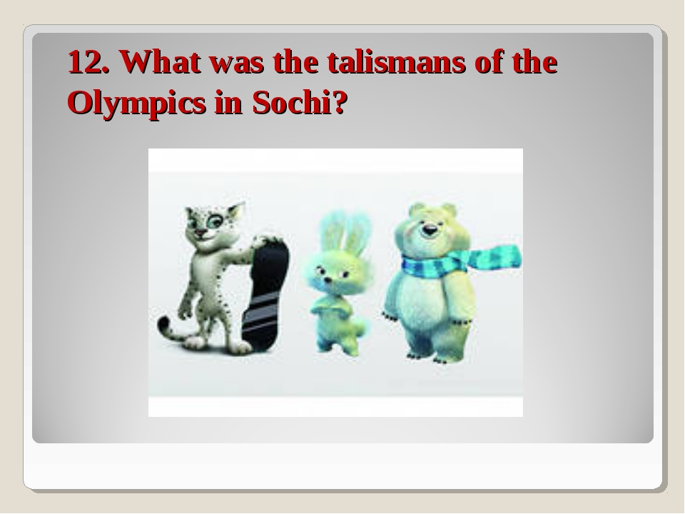 12. What was the talismans of the Olympics in Sochi?