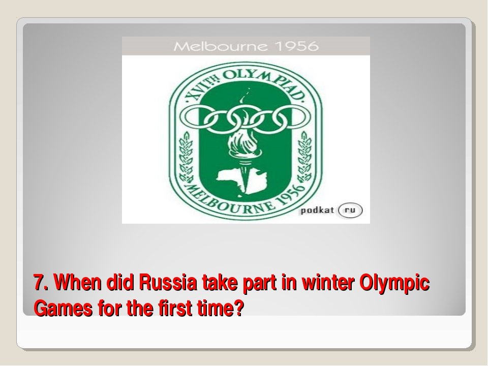 7. When did Russia take part in winter Olympic Games for the first time?