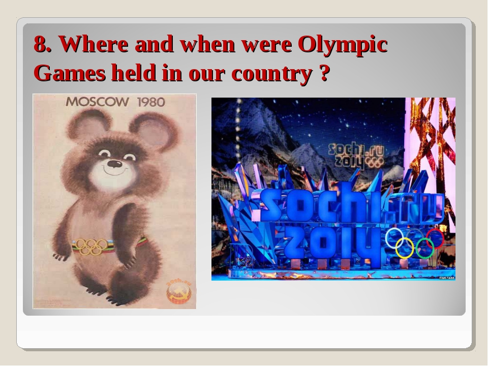 8. Where and when were Olympic Games held in our country ?