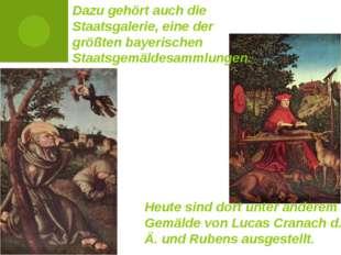 Dazu gehört auch die Staatsgalerie, eine der größten bayerischen Staatsgemäld