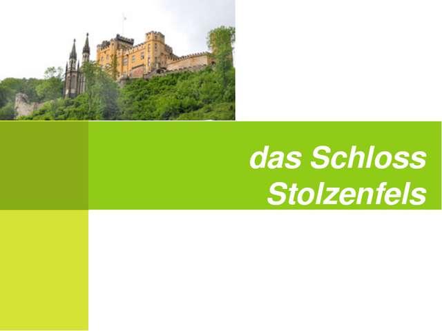 das Schloss Stolzenfels
