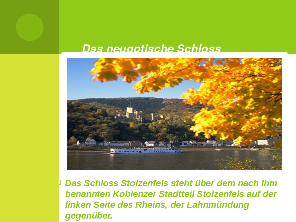 Das Schloss Stolzenfels steht über dem nach ihm benannten Koblenzer Stadtteil...
