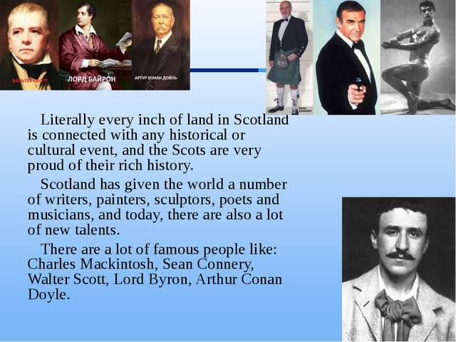 Literally every inch of land in Scotland is connected with any historical or...