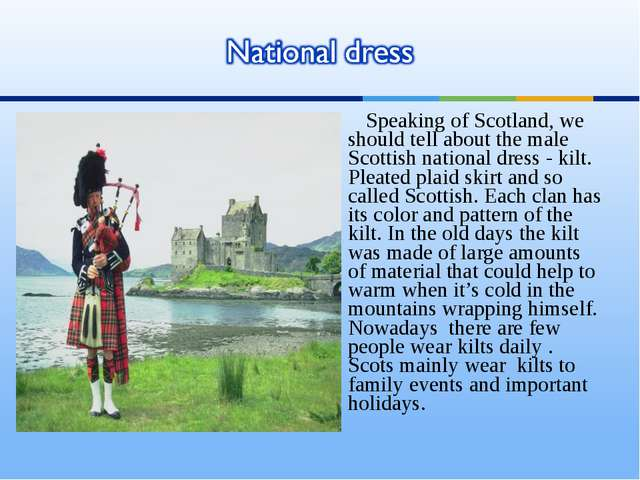 Speaking of Scotland, we should tell about the male Scottish national dress -...