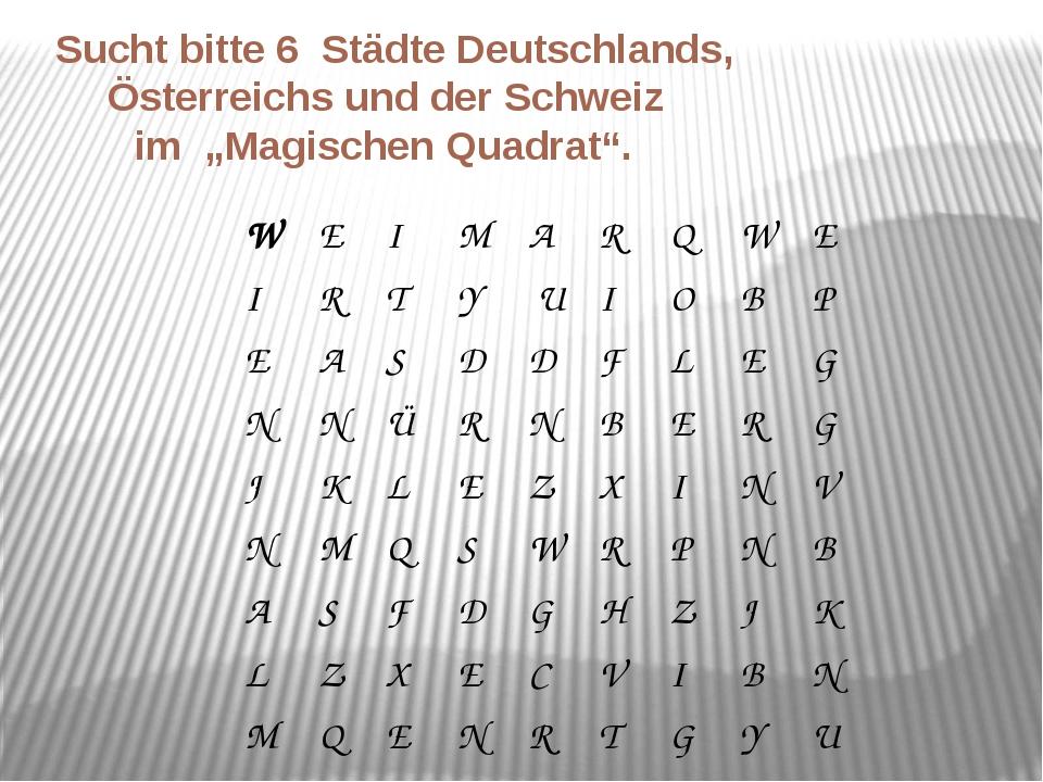 """Sucht bitte 6 Städte Deutschlands, Österreichs und der Schweiz im """"Magische..."""