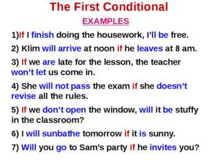The First Conditional EXAMPLES 1)If I finish doing the housework, I'll be fre