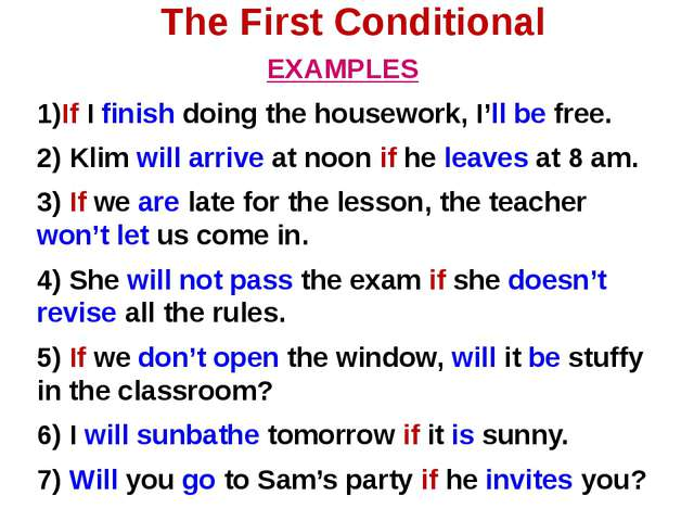 The First Conditional EXAMPLES 1)If I finish doing the housework, I'll be fre...