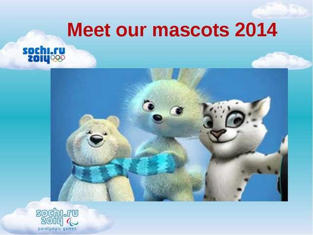 Meet our mascots 2014