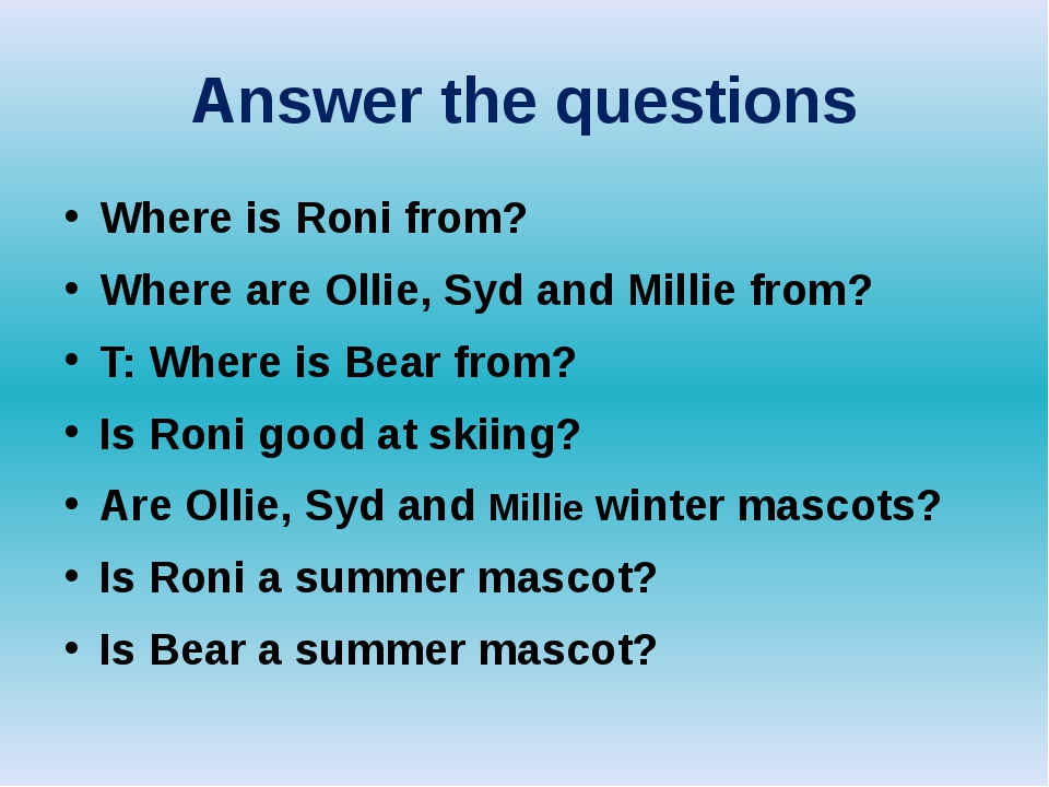 Answer the questions Where is Roni from? Where are Ollie, Syd and Millie from...