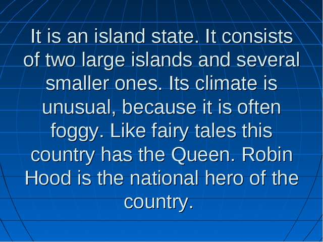 It is an island state. It consists of two large islands and several smaller o...