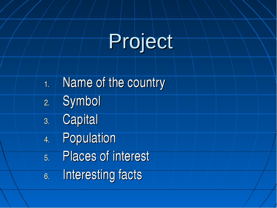 Project Name of the country Symbol Capital Population Places of interest Inte...