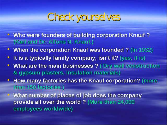 Check yourselves Who were founders of building corporation Knauf ? (Karl and...