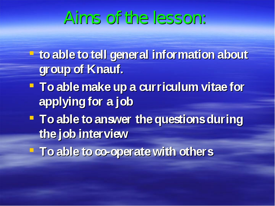 Aims of the lesson: to able to tell general information about group of Knauf....
