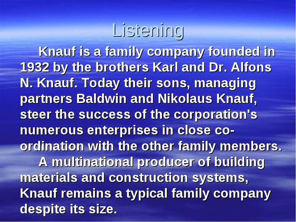 Listening Knauf is a family company founded in 1932 by the brothers Karl an...