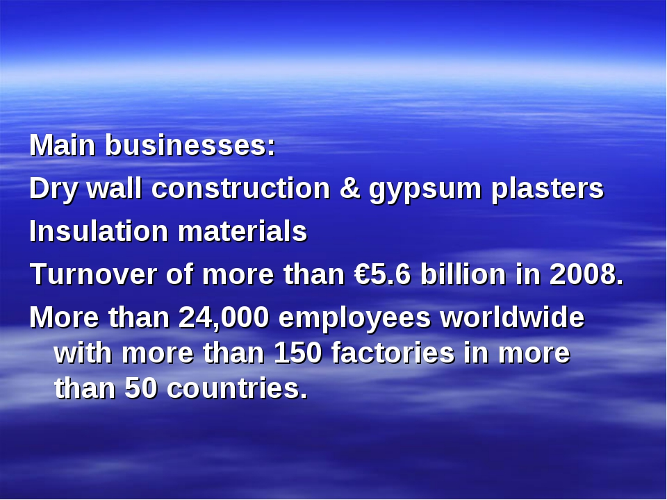 Main businesses: Dry wall construction & gypsum plasters Insulation materials...