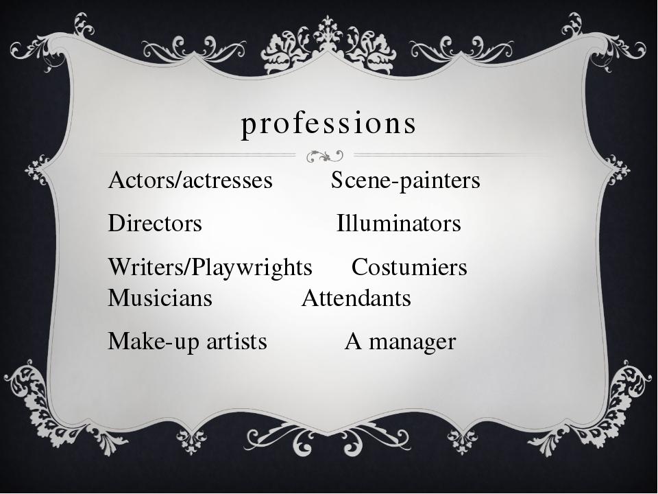 professions Actors/actresses Scene-painters Directors Illuminators Writers/Pl...