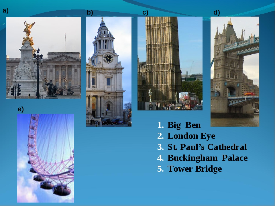 Big Ben London Eye St. Paul's Cathedral Buckingham Palace Tower Bridge a) b)...