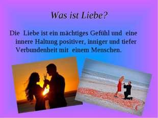 Was ist Liebe? Die Liebe ist ein mächtiges Gefühl und eine innere Haltung pos