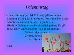 Valentinstag DerValentinstag(am14. Februar) gilt in einigen Ländern als Ta