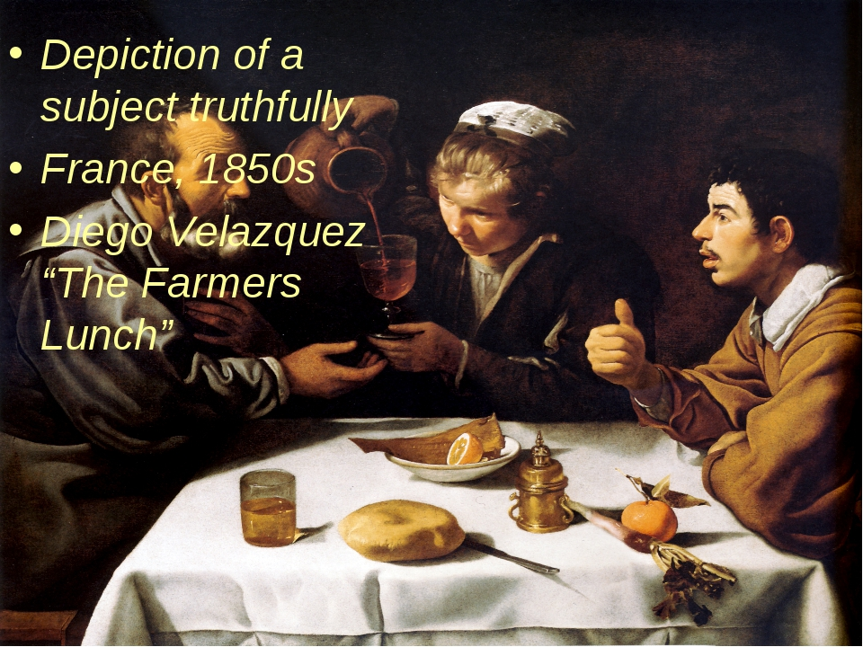 "Depiction of a subject truthfully France, 1850s Diego Velazquez ""The Farmers..."
