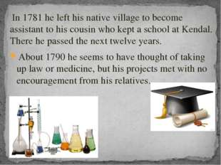 In 1781 he left his native village to become assistant to his cousin who kep