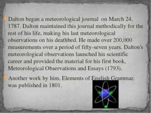 Dalton began a meteorological journal on March 24, 1787. Dalton maintained t