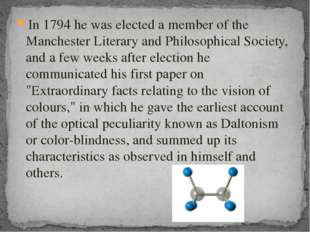 In 1794 he was elected a member of the Manchester Literary and Philosophical