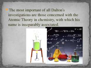 The most important of all Dalton's investigations are those concerned with th