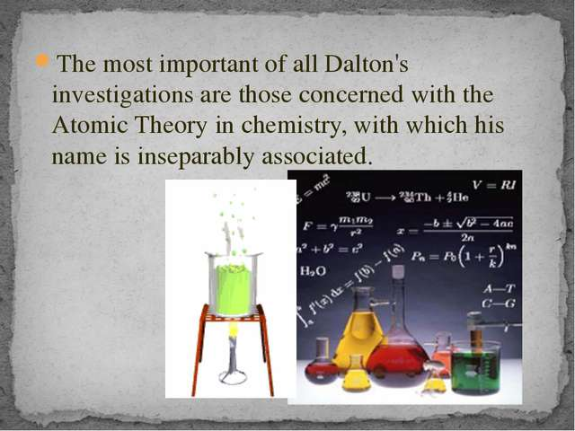 The most important of all Dalton's investigations are those concerned with th...